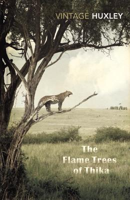 The Flame Trees of Thika: Memories of an African Childhood - Huxley, Elspeth