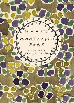 Mansfield Park - Austen, Jane, and Vickery, Amanda (Introduction by)