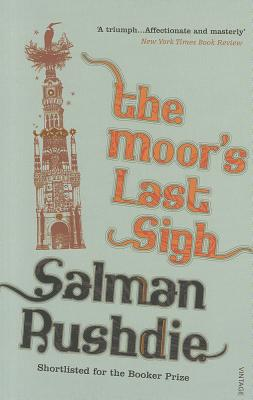 The Moor's Last Sigh - Rushdie, Salman