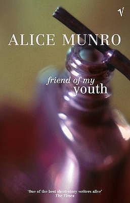 Friend of My Youth - Munro, Alice
