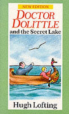 Doctor Dolittle and the Secret Lake - Lofting, Hugh