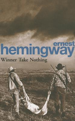 Winner Take Nothing - Hemingway, Ernest
