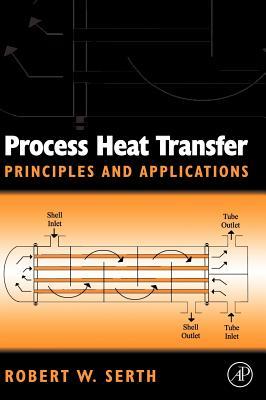 Process Heat Transfer: Principles and Applications - Serth, Robert W