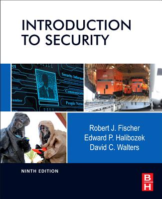 Introduction to Security - Fischer, Robert J, and Halibozek, Edward P, and Walters, David C