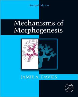 Mechanisms of Morphogenesis - Davies, Jamie