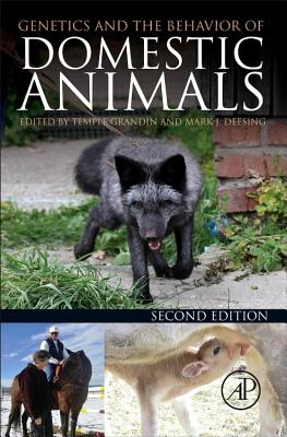 Genetics and the Behavior of Domestic Animals - Grandin, Temple, Dr., PH.D. (Editor), and Deesing, Mark J (Editor)