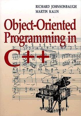 Object-Oriented Programming in C++ - Johnsonbaugh, Richard, and Johnsonbaugh, Richard, and Kalin, Martin