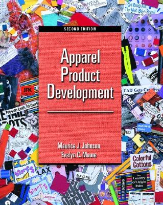 Apparel Product Development - Johnson, Maurice J, and Moore, Evelyn C