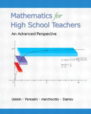 Mathematics for High School Teachers- An Advanced Perspective - Schmalleger, Frank, and Usiskin, Zalman, and Peressini, Anthony