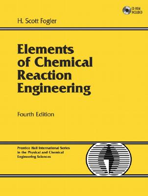 Elements of Chemical Reaction Engineering - Fogler, H Scott