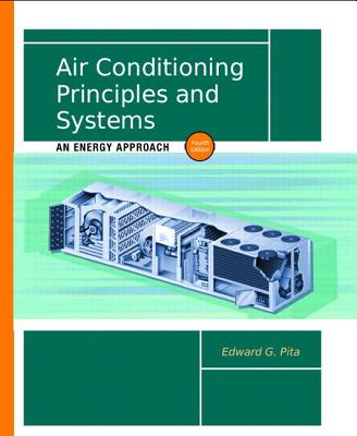 Air Conditioning Principles and Systems: An Energy Approach - Pita, Edward G, and Pita, P E, and Edward, G