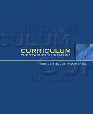 Curriculum: The Teacher's Initiative - McNeil, John D