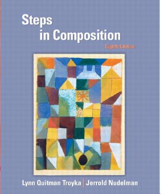 Steps in Composition - Troyka, Lynn Quitman, and Nudelman, Jerrold