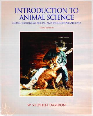 Introduction to Animal Science: Global, Biological, Social and Industry Perspectives - Damron, W Stephen