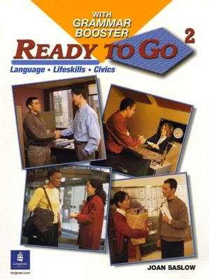 Ready to Go 2 with Grammar Booster - Saslow, Joan M