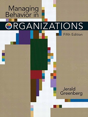 Managing Behavior in Organizations - Greenberg, Jerald, Dr.