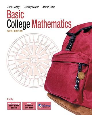 Basic College Mathematics - Tobey, John, and Slater, Jeffrey, and Blair, Jamie