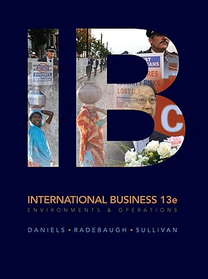 International Business: Environments and Operations - Daniels, John D, and Radebaugh, Lee H, and Sullivan, Daniel P