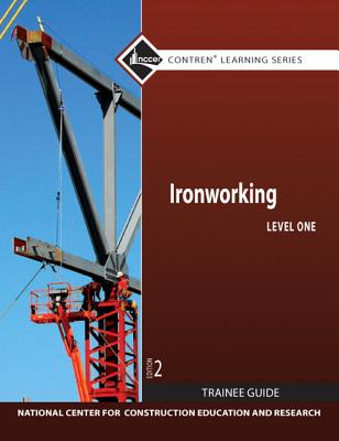 Ironworking Level 1 Trainee Guide - NCCER