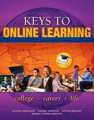 Keys to Online Learning - Drexler, Kateri, and Carter, Carol, and Bishop, Joyce