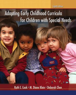 Adapting Early Childhood Curricula for Children with Special Needs - Cook, Ruth E., and Klein, M. Diane, and Chen, Deborah