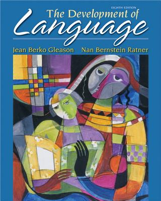 The Development of Language - Gleason, Jean Berko, and Ratner, Nan Bernstein