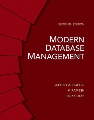 Modern Database Management - Hoffer, Jeffrey A., and Venkataraman, Ramesh, and Topi, Heikki