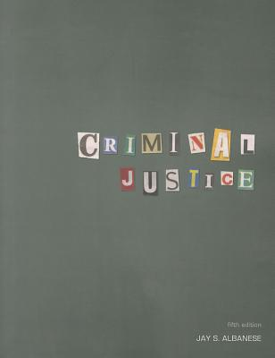 Criminal Justice: A Critical-Thinking Approach - Albanese, Jay S.