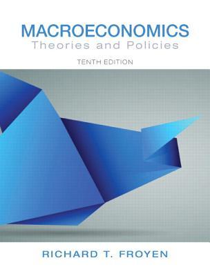 Macroeconomics: Theories and Policies - Froyen, Richard T.