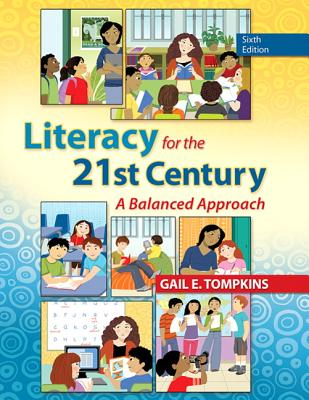Literacy for the 21st Century: A Balanced Approach - Tompkins, Gail E.