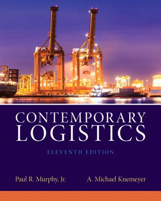 Contemporary Logistics - Murphy, Paul R., and Wood, Donald, and Knemeyer, A. Michael