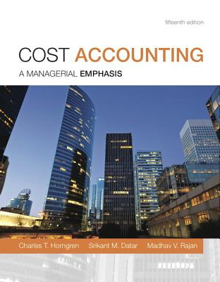 Cost Accounting - Horngren, Charles T., and Datar, Srikant M., and Rajan, Madhav V.