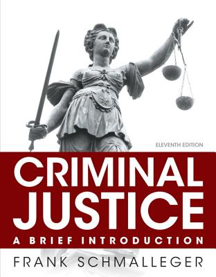 Criminal Justice: A Brief Introduction - Schmalleger, Frank J.
