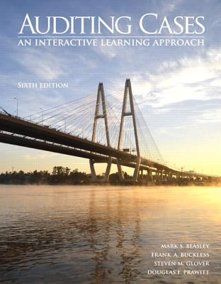 Auditing Cases: An Interactive Learning Approach - Beasley, Mark S., and Buckless, Frank A., and Glover, Steven M.