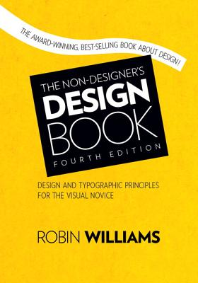 The Non-Designer's Design Book - Williams, Robin, Dr.