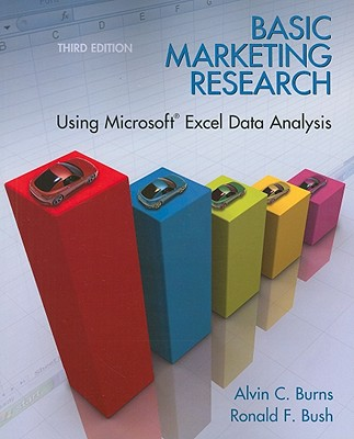 Basic Marketing Research with Excel - Burns, Alvin C., and Bush, Ronald F.