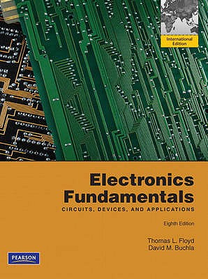 Electronics Fundamentals: Circuits, Devices and Applications - Floyd, Thomas L., and Buchla, David M.