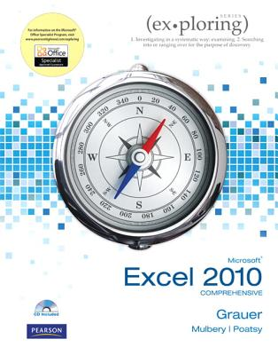 Exploring Microsoft Office Excel 2010 Comprehensive - Grauer, Robert T., and Poatsy, Mary Anne, and Mulbery, Keith