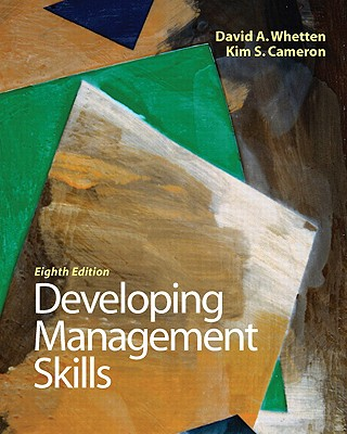 Developing Management Skills - Whetten, David A, and Cameron, Kim S