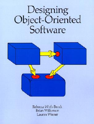 Designing Object-Oriented Software - Wirfs-Brock, Rebecca, and Brock, Rebecca, and Wilkerson, Brian