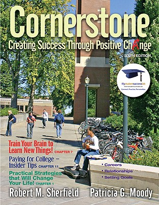 Cornerstone: Creating Success Through Positive Change - Sherfield, Robert M, and Moody, Patricia G