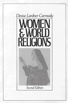 Women and World Religions - Carmody, Denise
