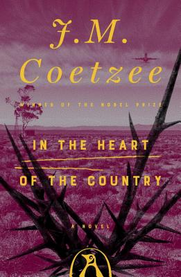 In the Heart of the Country - Coetzee, J M