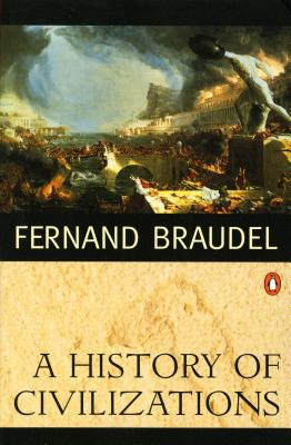 A History of Civilizations - Braudel, Fernand, Professor, and Mayne, Richard (Translated by)