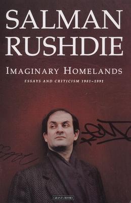 Imaginary Homelands - Rushdie, Salman