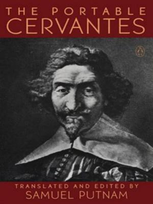 The Portable Cervantes - de Cervantes Saavedra, Miguel, and Putnam, Samuel (Translated by)