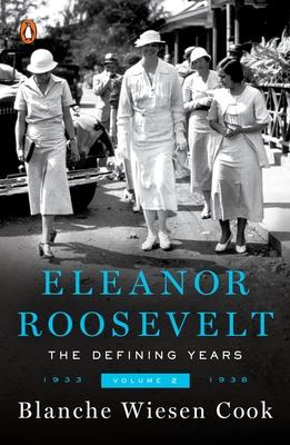 Eleanor Roosevelt: Volume II, the Defining Years, 1933-1938 - Cook, Blanche Wiesen