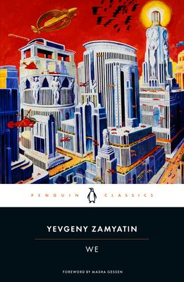 We: New Edition - Zamyatin, Yevgeny, and Zamiatin, Evgenii Ivanovich, and Brown, Clarence (Translated by)