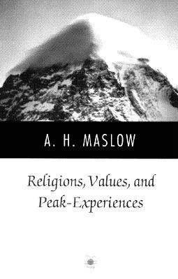 Religions, Values, and Peak-Experiences - Maslow, Abraham Harold
