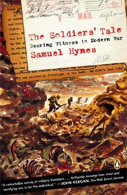 The Soldiers' Tale: Bearing Witness to a Modern War - Hynes, Samual, and Hynes, Samuel Lynn